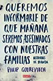 Queremos informarle que manana seremos asesinados junto con nuestra familia/ We Wish To Inform You That Tomorrow We Will Be Killed With Our Families