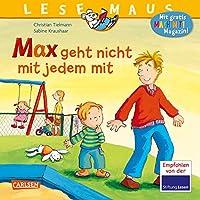 LESEMAUS 4: Max geht nicht mit jedem mit