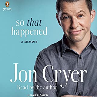 So That Happened     A Memoir              By:                                                                                                                                 Jon Cryer                               Narrated by:                                                                                                                                 Jon Cryer                      Length: 9 hrs and 8 mins     18 ratings     Overall 4.6