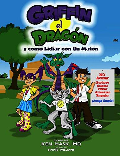 Griffin el Dragon y como Lidiar con Un Maton (Spanish Edition)