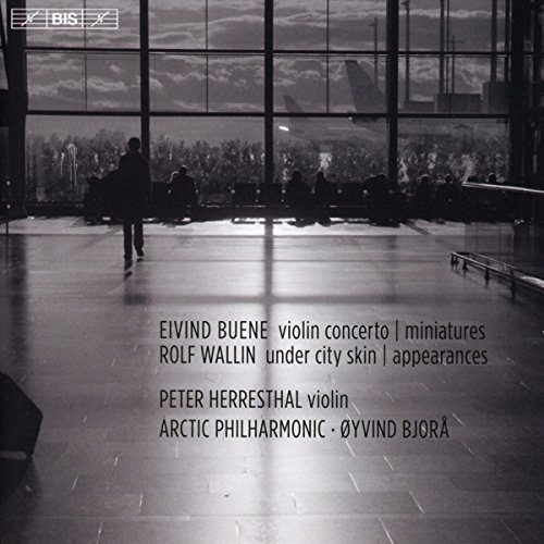 Wallin/Under City Skin/Appearances/Buene/Miniatures Concerto pour Violon