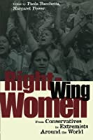Right-Wing Women: From Conservatives to Extremists Around the World by Paola Bacchetta Margaret Power(2002-08-18)