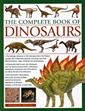 The Complete Book of Dinosaurs: The ultimate reference to 355 dinosaurs from the Triassic, Jurassic and Cretaceous periods...