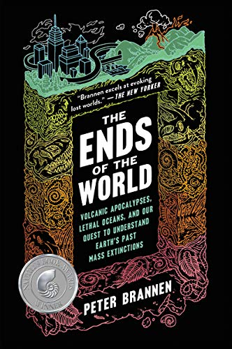 The Ends of the World: Volcanic Apocalypses, Lethal Oceans, and Our Quest to Understand Earth's Past