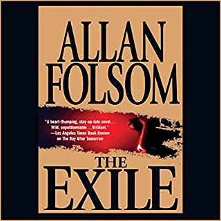 The Exile                   By:                                                                                                                                 Allan Folsom                               Narrated by:                                                                                                                                 Erik Singer                      Length: 6 hrs and 48 mins     22 ratings     Overall 4.0