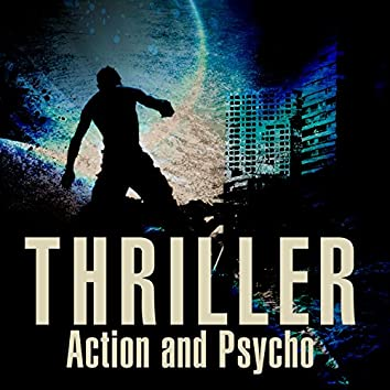 Thriller: Action and Psycho