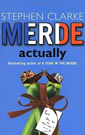 [Merde Actually] (By: Stephen Clarke) [published: April, 2006]