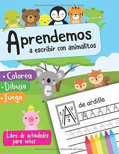 Aprendemos a escribir con animalitos Colorea Dibuja Juega: Libro de Actividades para Niños | Cuaderno para Aprender a Escribir Letras | Libro de ... | Cuaderno Preescolar | Libro de Escritura
