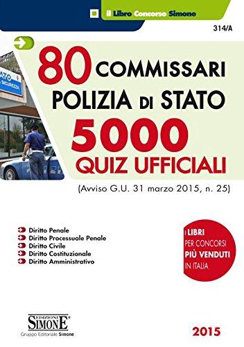 80 commissari polizia di stato. 5000 quiz ufficiali