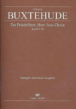 Du Friedefürst Jesu Christ BuxWV20 : per Chor, 2 Violini, Violone e Bc Partitur