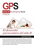 El desarrollo psicoevolutivo del niño II - 2ª edición (CIENCIAS SANITARIAS)