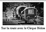 Sur la route avec le cirque Bidon: Calendrier mural A3 horizontal 2016 (Calvendo Personnes)