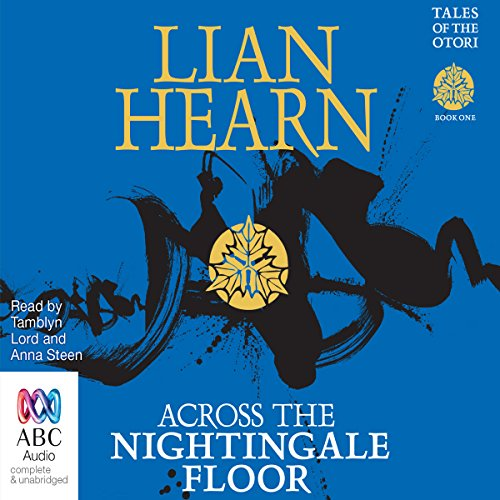 Across the Nightingale Floor     Tales of the Otori, Book 1              By:                                                                                                                                 Lian Hearn                               Narrated by:                                                                                                                                 Tamblyn Lord,                                                                                        Anna Steen                      Length: 9 hrs and 40 mins     55 ratings     Overall 4.7