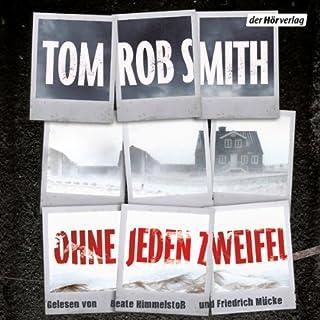 Ohne jeden Zweifel                   Autor:                                                                                                                                 Tom Rob Smith                               Sprecher:                                                                                                                                 Beate Himmelstoß,                                                                                        Friedrich Mücke                      Spieldauer: 9 Std. und 36 Min.     98 Bewertungen     Gesamt 4,1