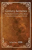 Century Sentence The Western Countries True Story: A diary written to God, accusing all of the world