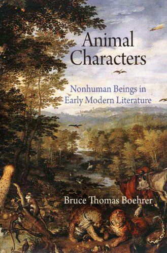 Animal Characters: Nonhuman Beings in Early Modern Literature (Haney Foundation Series) (English Edition)