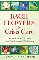 Bach Flowers for Crisis Care