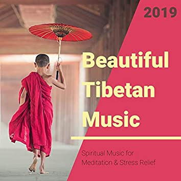 Beautiful Tibetan Music 2019: Spiritual Music for Meditation & Stress Relief