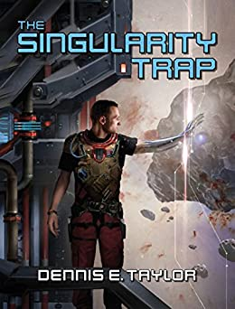 The Singularity Trap by [Dennis E. Taylor]