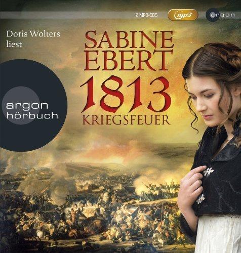 1813 - Kriegsfeuer von Ebert. Sabine (2013) MP3 CD