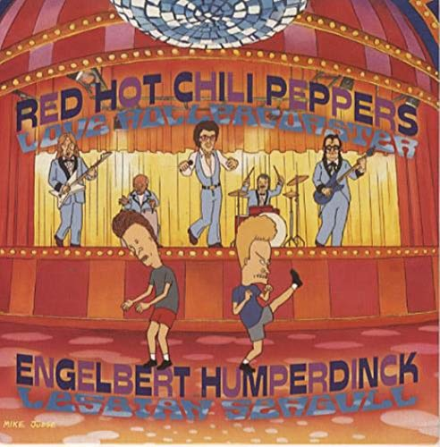 Red Hot Chili Peppers / Engelbert Humperdinck / Love Rollercoaster / Lesbian Seagull