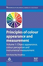 Principles of Colour and Appearance Measurement: Object Appearance, Colour Perception and Instrumental Measurement (Woodhead Publishing Series in Textiles Book 159)