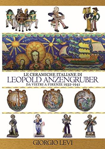 Le ceramiche italiane di Leopold Anzengruber. Da Vietri a Firenze 1932-1941