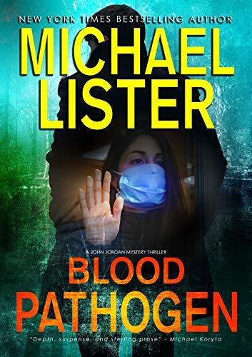 Blood Pathogen: A COVID-19 Quarantine Mystery Thriller (John Jordan Mysteries Book 24) (English Edition)