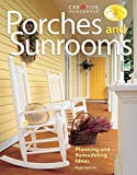 Porches and Sunrooms: Planning and Remodeling Ideas (Creative Homeowner) (Home Improvement)