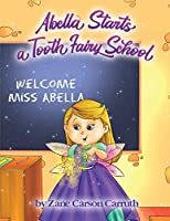 Abella Starts a Tooth Fairy School
