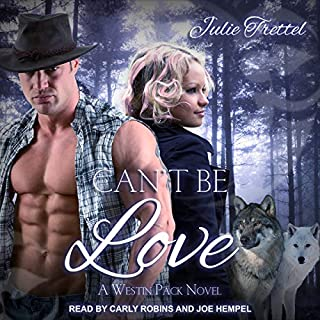 Can't Be Love     Westin Pack, Book 5              By:                                                                                                                                 Julie Trettel                               Narrated by:                                                                                                                                 Joe Hempel,                                                                                        Carly Robins                      Length: 8 hrs and 33 mins     62 ratings     Overall 4.7