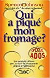 Qui a pique mon fromage? -spec.ados by SPENCER JOHNSON (September 25,2003) - Michel Lafon (September 25,2003)
