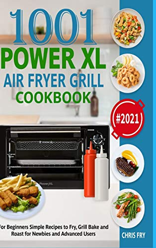 Power XL Air Fryer Grill Cookbook for Beginners 2021: Simple Recipes...