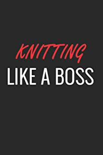 KNITTING LIKE A BOSS: A Matte Soft Cover Notebook to Write In. 120 Blank Lined Pages