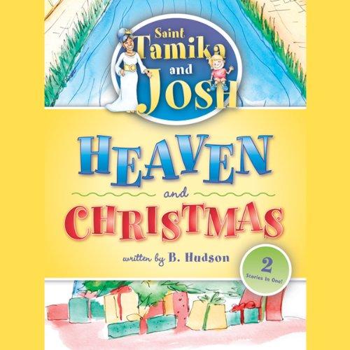 Saint Tamika and Josh     Heaven and Christmas              Di:                                                                                                                                 B. Hudson                               Letto da:                                                                                                                                 Melissa Madole                      Durata:  9 min     Non sono ancora presenti recensioni clienti     Totali 0,0