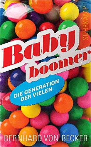 Babyboomer: Die Generation der Vielen (suhrkamp taschenbuch)