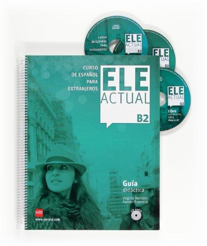ELE ACTUAL B2. Guía didáctica: Guia didactica + CDs B2