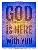 GOD is HERE with YOU: Journal and Workbook Companion to GOD is HERE