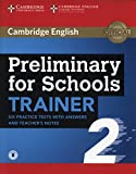 Preliminary for schools trainer. Student's book with answers with downloadable audio and teacher's notes. Per le Scuole superiori (Vol. 2): Six ... with Answers and Teacher's Notes with Audio