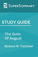 Study Guide: The Guns Of August by Barbara W. Tuchman (SuperSummary)