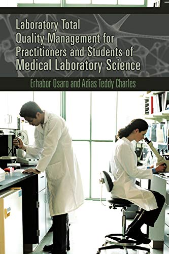 Compare Textbook Prices for Laboratory Total Quality Management for Practitioners and Students of Medical Laboratory Science  ISBN 9781477231081 by Osaro, Erhabor