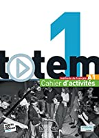 Totem 1 - Cahier D'Activites + CD Audio: Totem 1 - Cahier D'Activites + CD Audio