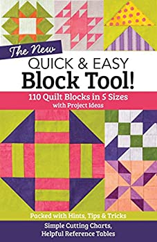 The NEW Quick & Easy Block Tool!  110 Quilt Blocks in 5 Sizes with Project Ideas - Packed with Hints Tips & Tricks - Simple Cutting Charts & Helpful Reference Tables