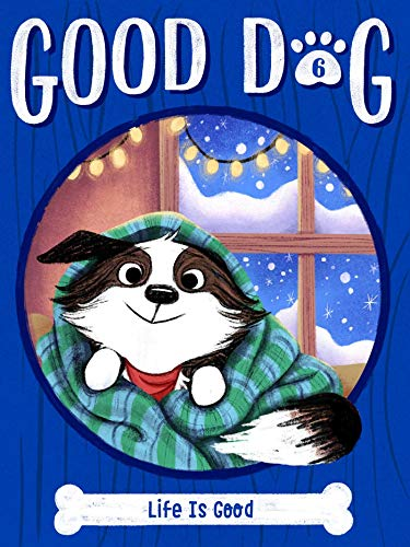 Life Is Good (Good Dog Book 6) (English Edition)