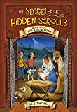 The Secret of the Hidden Scrolls: The King Is Born, Book 7 (The Secret of the Hidden Scrolls, 7)