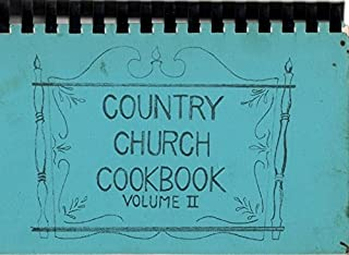 The Country Church Cookbook, Volume II, Published by The Women's Association of The Thompson Memorial Presbyterian Church, New Hope, Pennsylvania