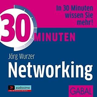 30 Minuten Networking                   Autor:                                                                                                                                 Jörg Wurzer                               Sprecher:                                                                                                                                 Uwe Koschel,                                                                                        Gisa Bergmann,                                                                                        Art Veder                      Spieldauer: 1 Std. und 1 Min.     4 Bewertungen     Gesamt 2,3