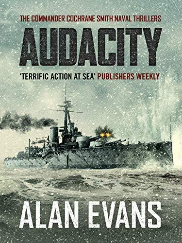 Audacity (The Commander Cochrane Smith Naval Thrillers Book 5) (English Edition) eBook: Evans, Alan: Amazon.es: Tienda Kindle
