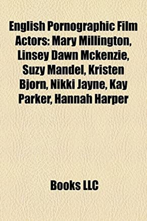 English Pornographic Film Actors: Mary Millington, Linsey Dawn McKenzie, Suzy Mandel, Kristen Bjorn, Nikki Jayne, Kay Parker, Hannah Harper