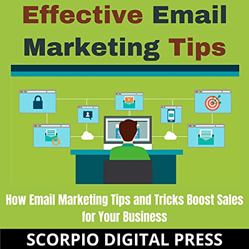 Effective Email Marketing Tips Audiobook By Scorpio Digital Press cover art